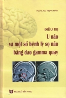 Điều trị u não và một số bệnh lý sọ não bằng dao gamma quay